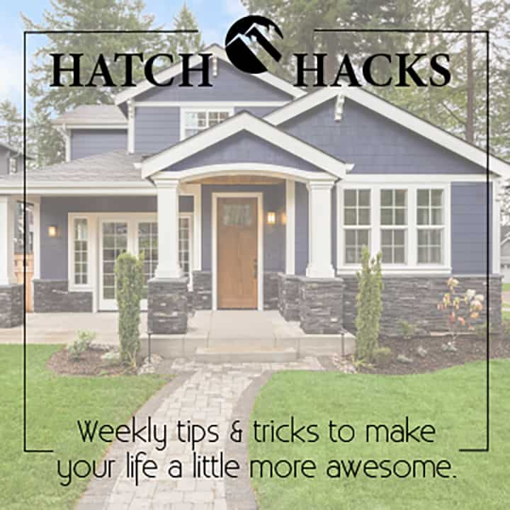 Hatch Hacks – Household Hacks and Tips